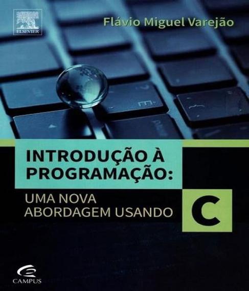 Introducao A Programacao - Uma Nova Abordagem Usando C