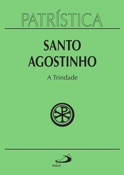 A Trindade (coleção Patrística - Vol. 7) - Santo Agostinho