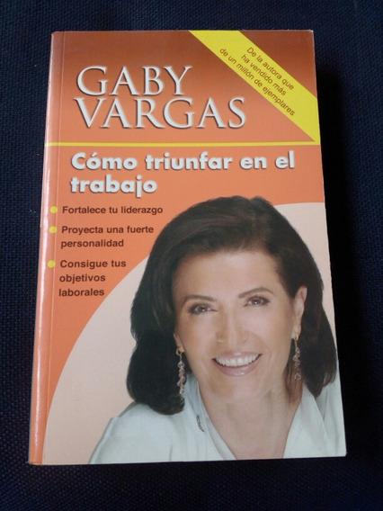 Como Triunfar En El Trabajo - Gaby Vargas