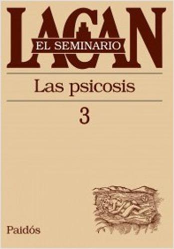 Seminario 3: Las Psicosis - Jacques Lacan - Siglo Xxi