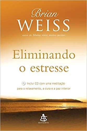 Eliminando O Estresse Com Cd Brian Weiss