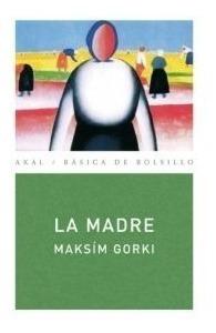 La Madre, Máximo Gorki, Ed. Akal