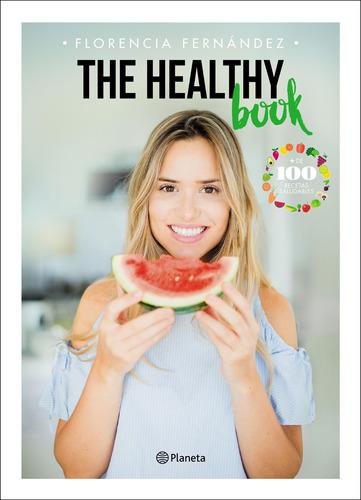 Imagen 1 de 3 de The Healthy Book De Florencia Fernández - Planeta