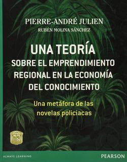 Una Teoria Sobre El Emprendimiento Regional En La Economia