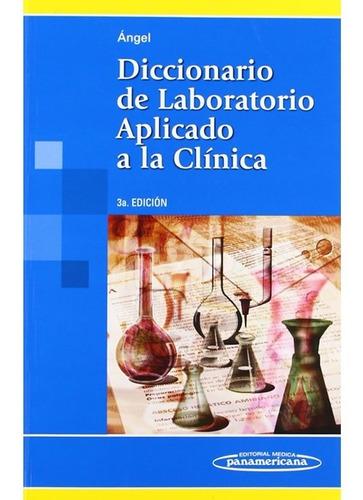 Diccionario De Laboratorio Aplicado A La Clínica, 3a Edición
