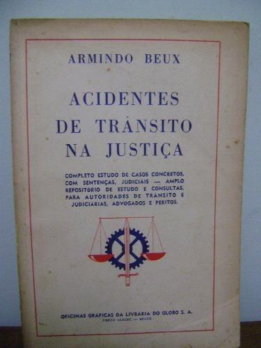 Livro Acidentes De Trânsito Na Justiça Armindo Beux Direito