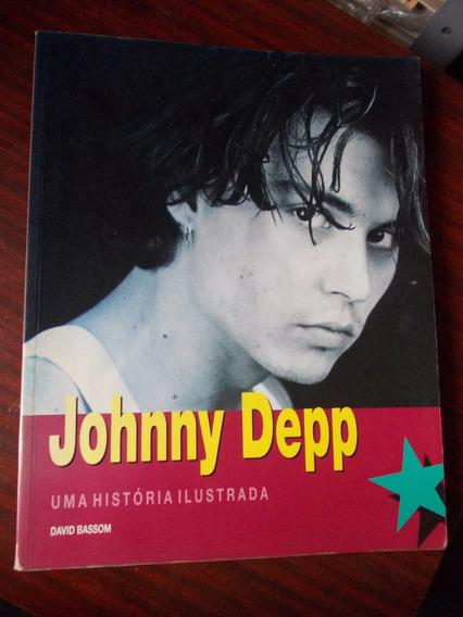 Johnny Depp - Uma História Ilustrada - David Bassom