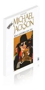 Livro Michael Jackson Uma História Sem Fim Antero Leivas
