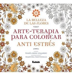 Arte-terapia Para Colorear La Belleza De Las Flores - Maria