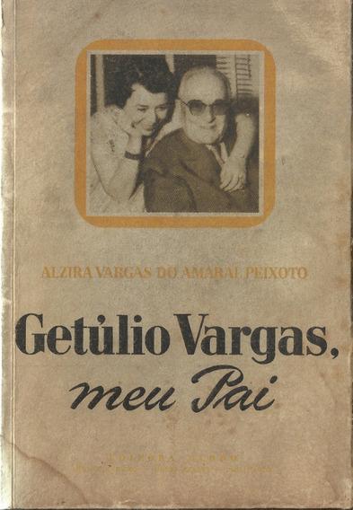 Getúlio Vargas, Meu Pai Alzira Vargas Do Amaral Peixoto Raro