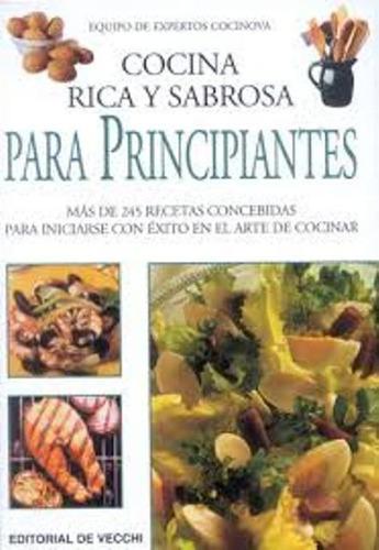 Para Principiantes Cocina Rica Y Sabrosa, Vecchi