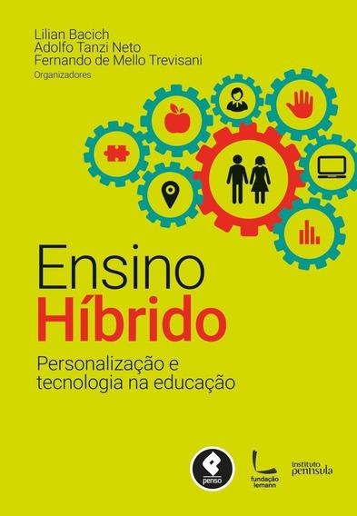 Ensino Híbrido - Personalização E Tecnologia Na Educaçã