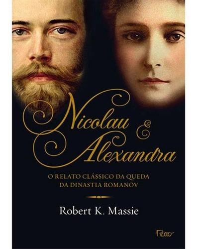 Imagem 1 de 1 de Nicolau & Alexandra - O Relato Clássico Da Queda Da Dinasti