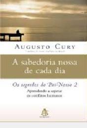 A Sabedoria Nossa De Cada Dia - Os Segre Augusto Cury