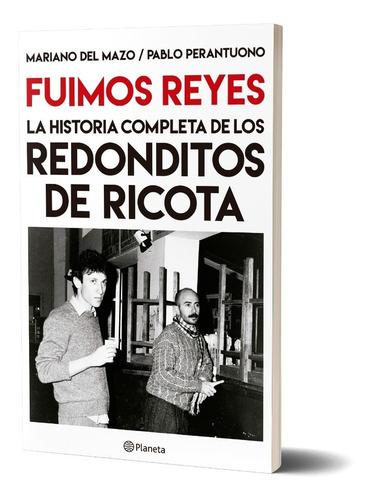 Fuimos Reyes. De Mariano Del Mazo - Planeta
