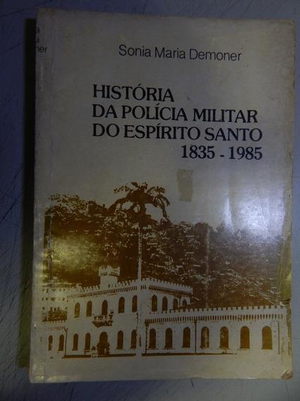 Historia Da Policia Militar Do Espirito Santo 1835 - 1985