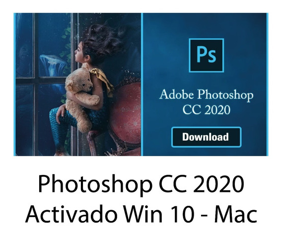 Photoshop Cc 2020 Activado Win 10 O Mac