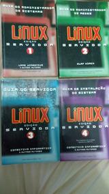 Livros - Linux Servidor - Coleção Da Edição 1 Ao 4
