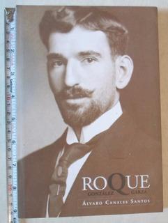 Roque González Garza- Álvaro Canales Santos- Biografía Revol