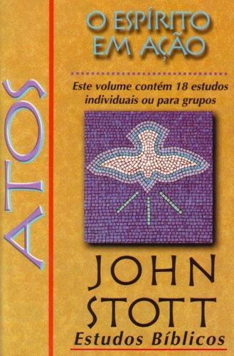 Livro John Stott - Atos - O Espírito Em Ação