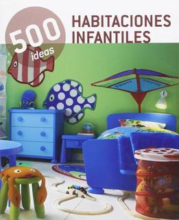500 Ideas - Habitaciones Infantiles