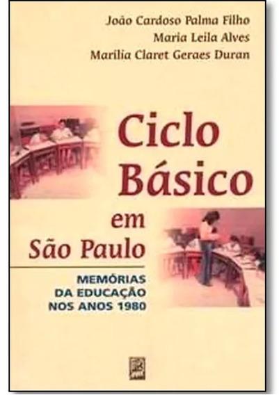 Ciclo Básico Em São Paulo: Memória Da Educação Nos Anos