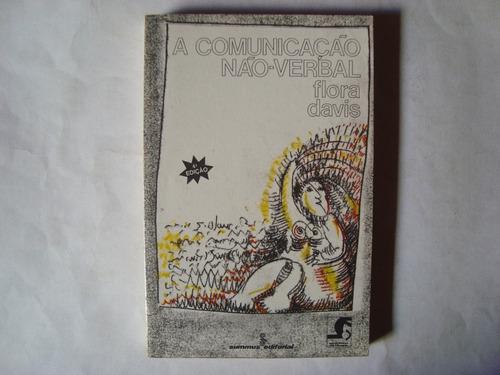 Livro A Comunicação Não Verbal - Flora Davis