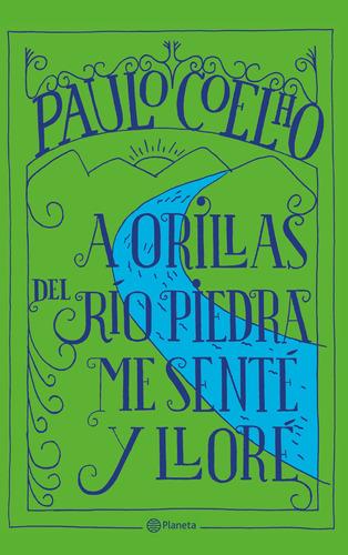 Imagen 1 de 2 de A Orillas Del Río Piedra Me Senté Y Lloré De Paulo Coelho