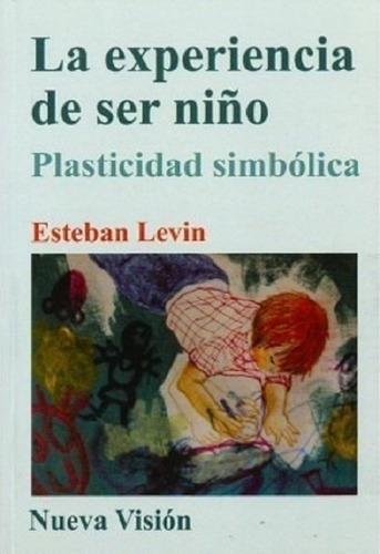 Imagen 1 de 3 de La Experiencia De Ser Niño, Levin, Nueva Visión