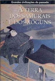 A Terra Dos Samurais E Dos Xóguns Editora Folio