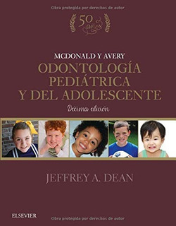 Mcdonald Y Avery. Odontología Pediátrica Y Del Adolescente