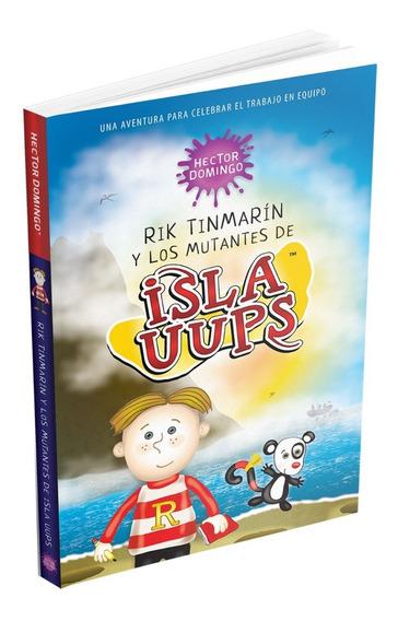 Rik Tinmarín Y Los Mutantes De Isla Uups. Libro Infantil.