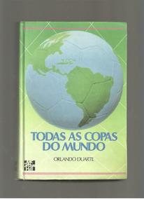 Livro Todas As Copas Do Mundo - 1930 A 1986