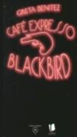 Livro: Cafe Expresso Blackbird - Greta Benitez