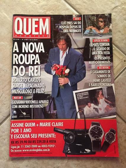 Revista Quem 275/2005 - Roberto/david Cardoso/cleo Pires