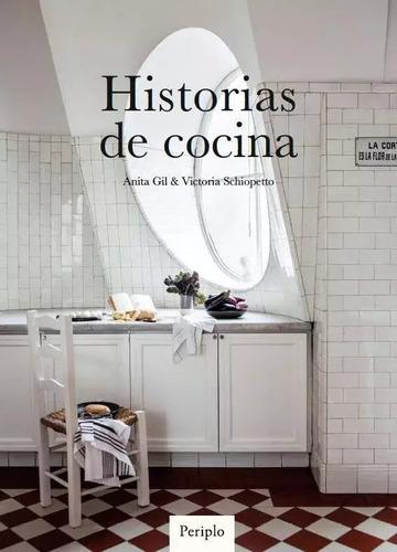 Imagen 1 de 2 de Historias De Cocina - Gil Schiopetto - Periplo - Lu Reads