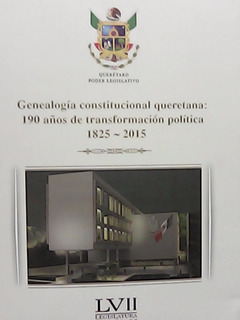 Genealogía Constitucional Queretana... 1825-2015