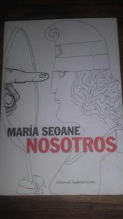 María Seoane Nosotros Ensayo Cultural Y Político Argentina