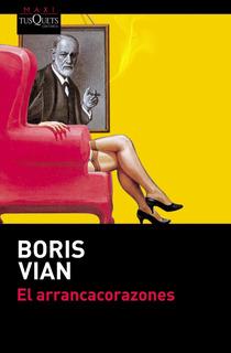 El Arrancacorazones De Boris Vian - Tusquets