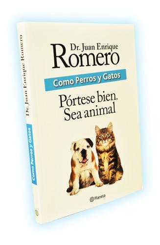 Imagen 1 de 8 de Como Perros Y Gatos  - Dr. Romero Autografiado