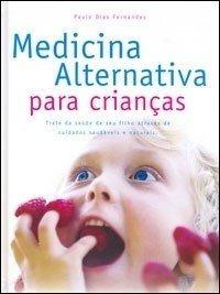 Livro Medicina Alternativa Para Crianças
