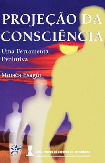 Projeção Da Consciência - Uma Ferramenta Evolutiva