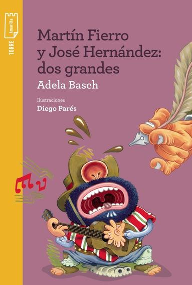 Martín Fierro Y José Hernandez - Adela Basch