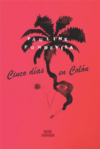 Cinco Días En Colón - Pauline Fondevila