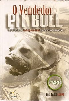 Vendedor Pit-bull, O: O Profissional Ind Luppa, Luis Paulo
