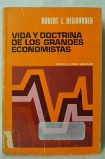 Vida Y Doctrina De Los Grandes Economistas / Robert L. H