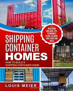 Book : Shipping Container Homes How To Build A Shipping...