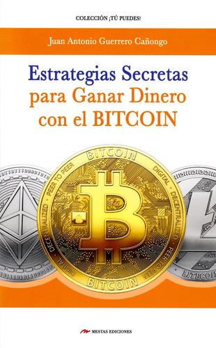 Estrategias Secretas Para Ganar Dinero Con El Bitcoin. 2ª  E