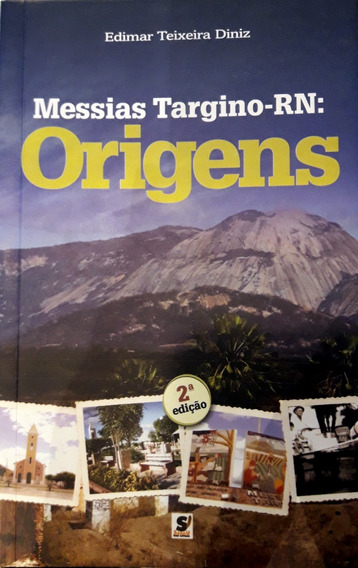 Messias Targino-rn Origens