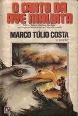 Livro O Canto Da Ave Maldita Marco Túlio Costa 4a Ed. - Neb